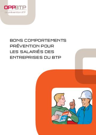 OUVRAGE - A1 B 11 02 - Bons comportements prévention pour les salariés des entreprises du BTP