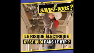 Le risque électrique, c'est quoi dans le BTP ?