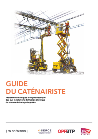 Guide du caténairiste - Prévention des risques d'origine électrique dus aux installations de traction électrique de réseaux de transports guidés
