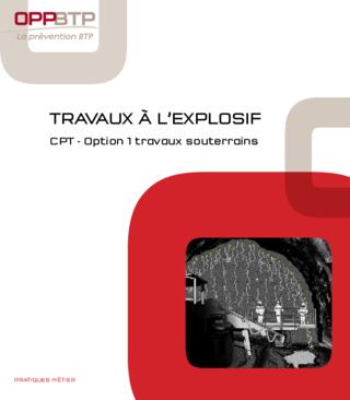 O71-Travaux à l'explosif - CPT Option 1 travaux souterrains