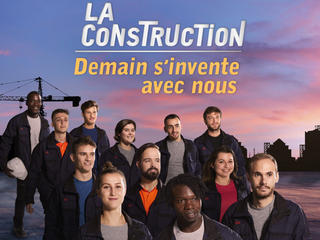 Affiche de la campagne « La Construction. Demain s'invente avec nous ».