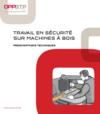 OUVRAGE - C1 G 02 13 - Travail en sécurité sur machines à bois - Prescriptions techniques