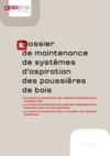 O27- Dossier de maintenance de systèmes d'aspiration des poussières de bois