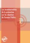 OUVRAGE - Les incontournables de la prévention sur les chantiers de travaux publics