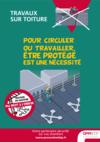 AFFICHE - B1 A 04 14 - Travaux sur toiture - Pour circuler ou travailler, être protégé est une nécessité